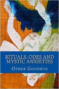 Rituals, Odes & Mystic anxieties